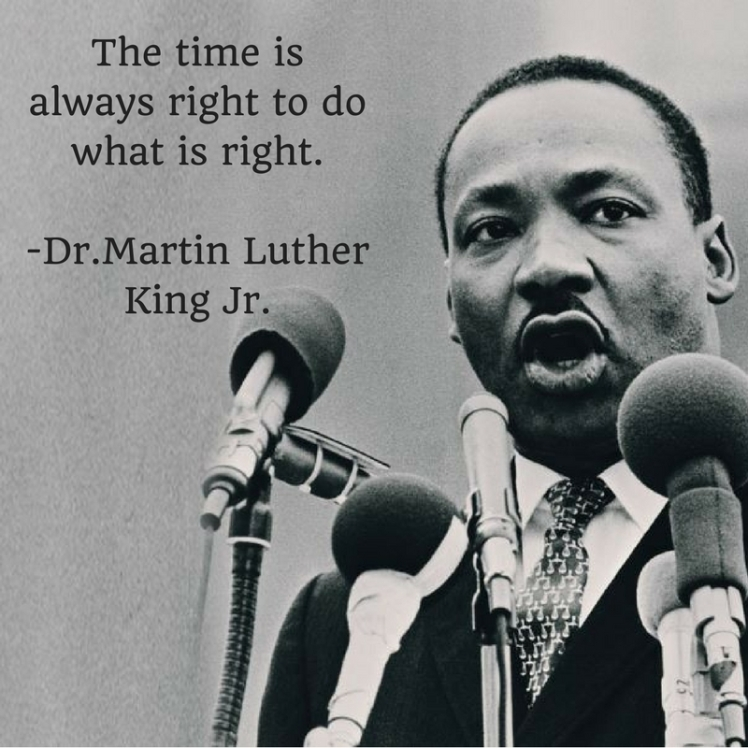 the-time-is-always-right-to-do-whats-right-martin-luther-king-jr